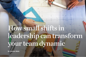 McKinsey Quarterly - How small shifts in leadership can transfer your team dynamic