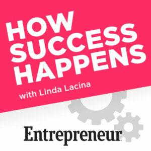 Entrepreneur Magazine 'How Success Happens' with Linda Lacina